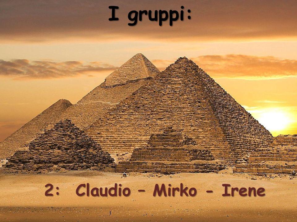 I gruppi: 2: Claudio – Mirko - Irene