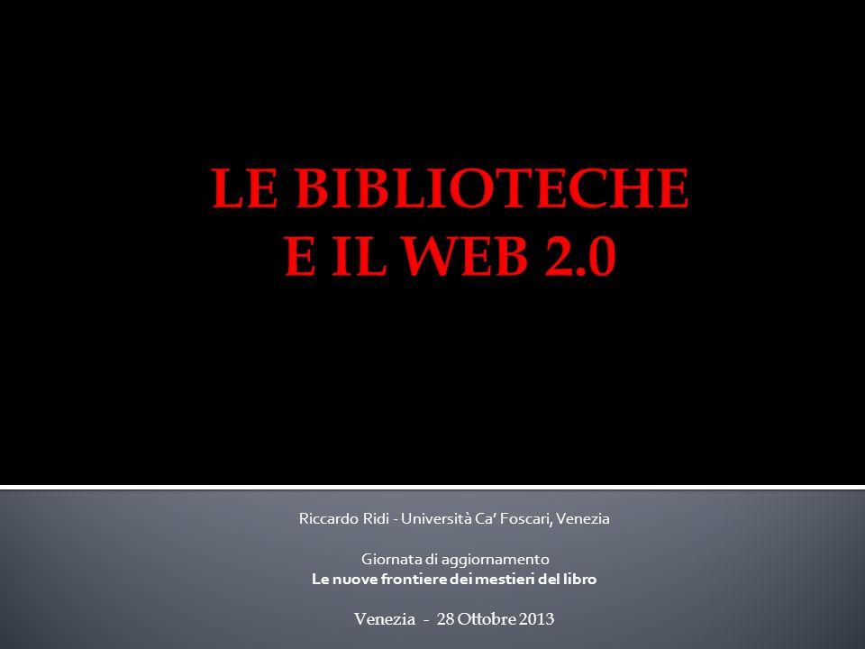 Riccardo Ridi - Università Ca Foscari, Venezia Giornata di aggiornamento Le nuove frontiere dei mestieri del libro Venezia - 28 Ottobre 2013