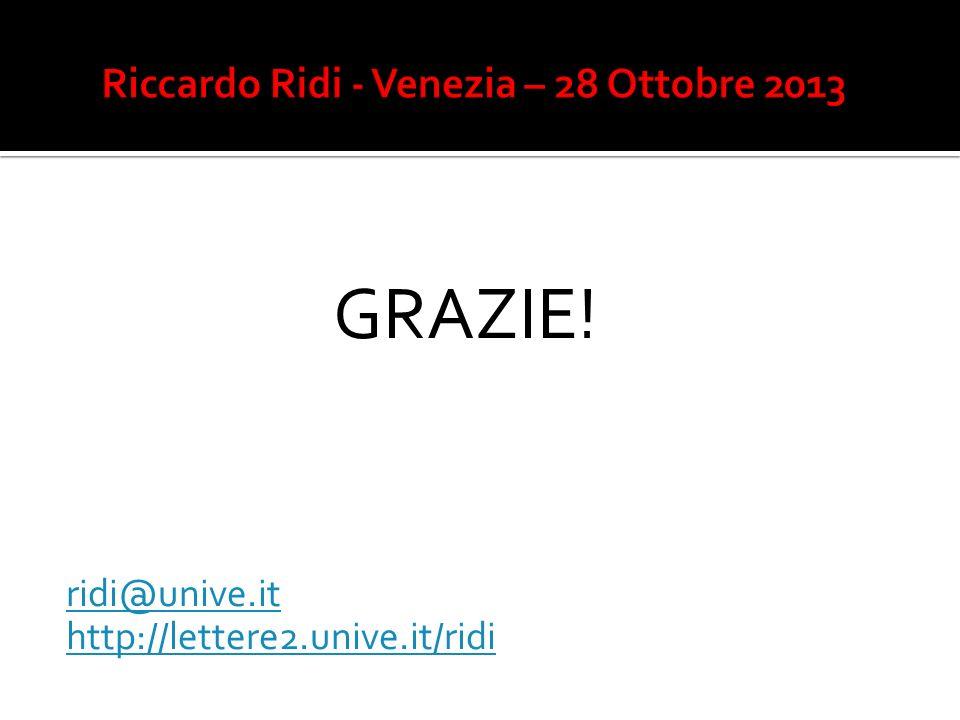 GRAZIE! ridi@unive.it http://lettere2.unive.it/ridi