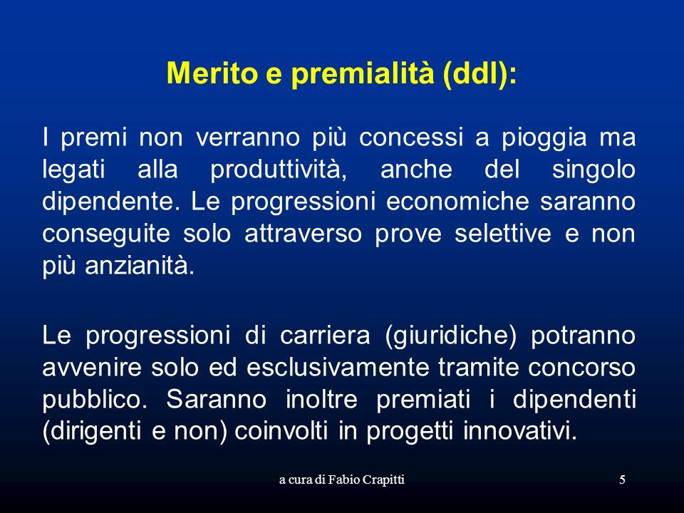 Merito e premialità (ddl): I premi non verranno più concessi a pioggia ma legati alla produttività, anche del singolo dipendente.