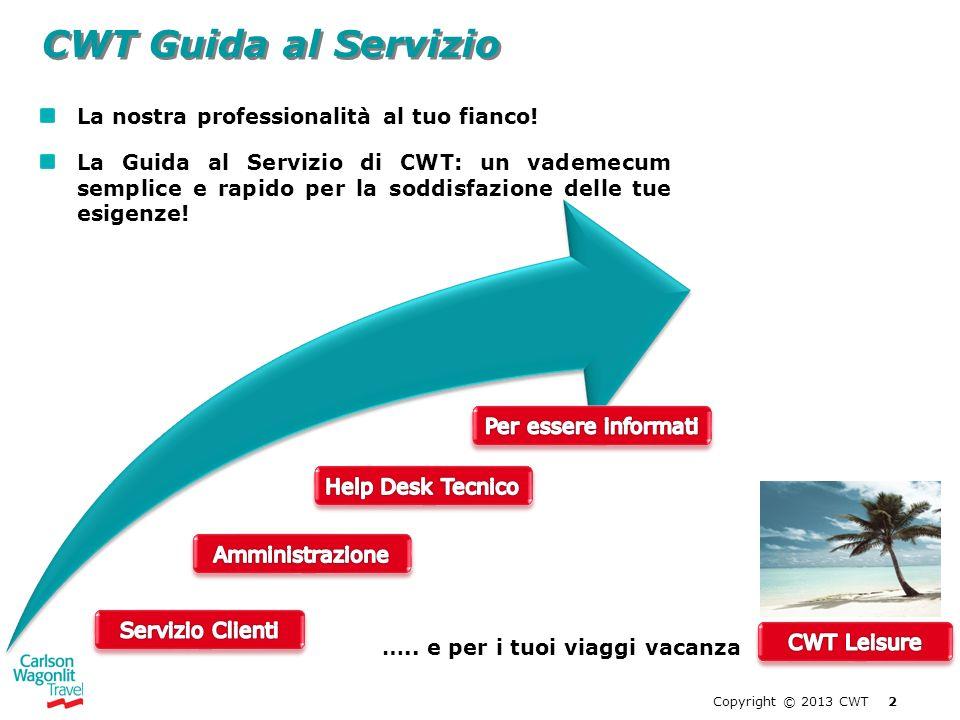 CWT Guida al Servizio La nostra professionalità al tuo fianco! La Guida al Servizio di CWT: un vademecum semplice e rapido per la soddisfazione delle