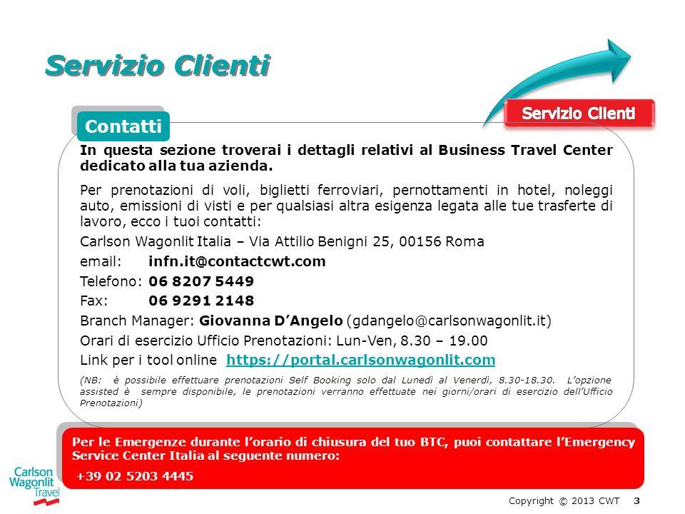 Servizio Clienti Copyright © 2013 CWT 3 In questa sezione troverai i dettagli relativi al Business Travel Center dedicato alla tua azienda. Per prenot