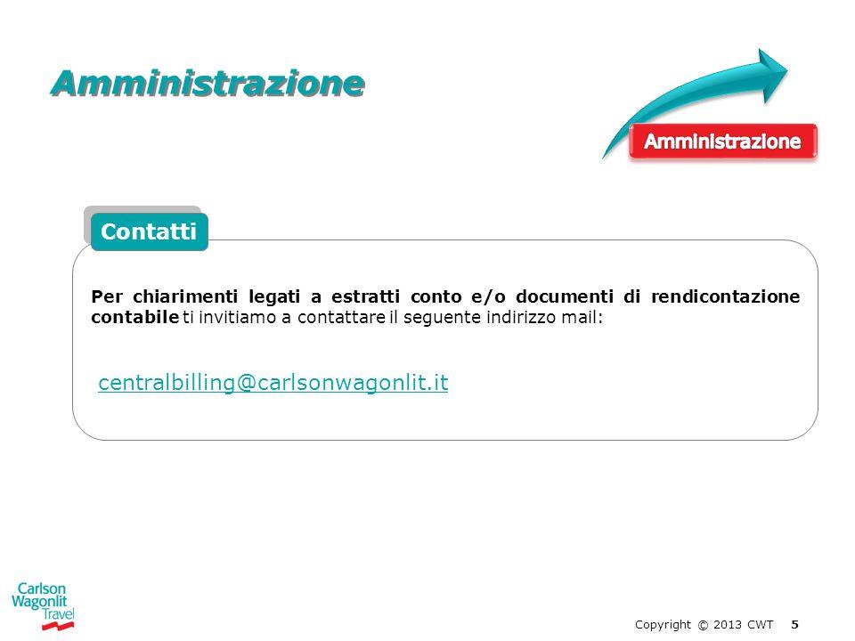 Copyright © 2013 CWT 5 Amministrazione Per chiarimenti legati a estratti conto e/o documenti di rendicontazione contabile ti invitiamo a contattare il