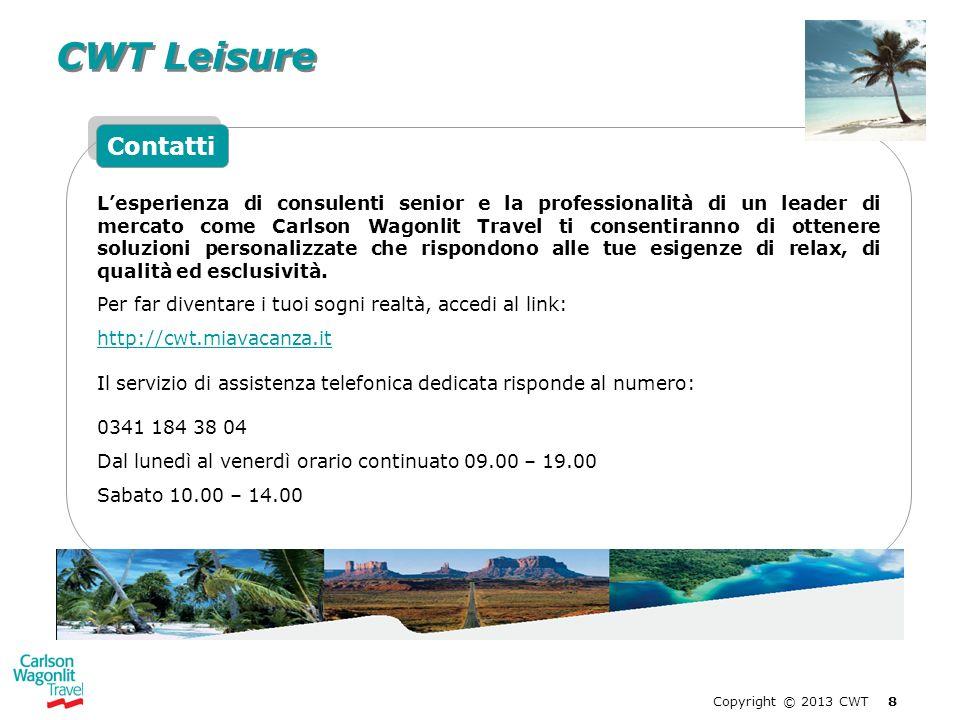CWT Leisure Lesperienza di consulenti senior e la professionalità di un leader di mercato come Carlson Wagonlit Travel ti consentiranno di ottenere so