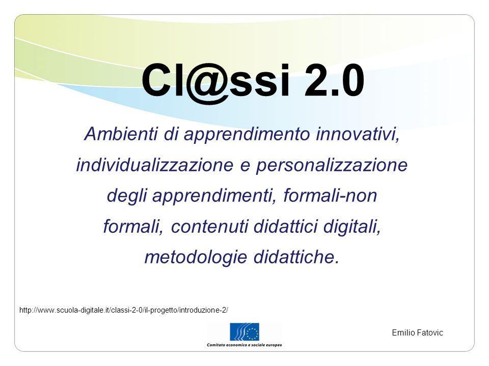Cl@ssi 2.0 Ambienti di apprendimento innovativi, individualizzazione e personalizzazione degli apprendimenti, formali-non formali, contenuti didattici