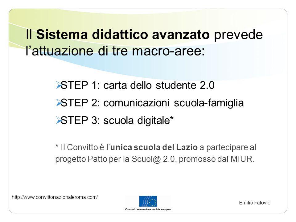 Il Sistema didattico avanzato prevede lattuazione di tre macro-aree: STEP 1: carta dello studente 2.0 STEP 2: comunicazioni scuola-famiglia STEP 3: sc