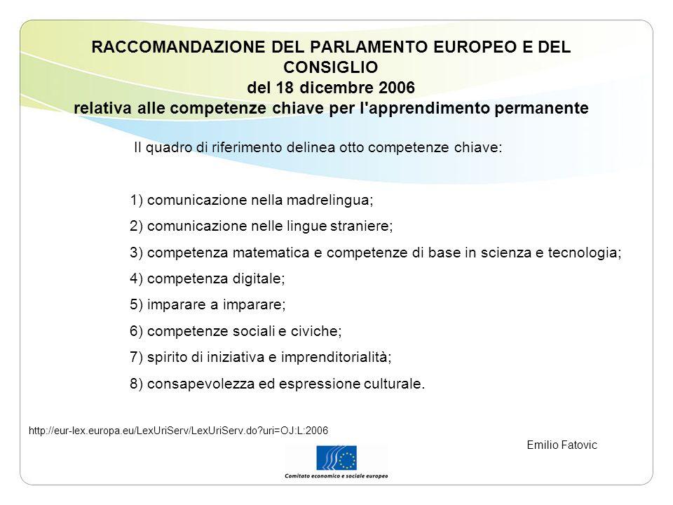RACCOMANDAZIONE DEL PARLAMENTO EUROPEO E DEL CONSIGLIO del 18 dicembre 2006 relativa alle competenze chiave per l'apprendimento permanente Il quadro d