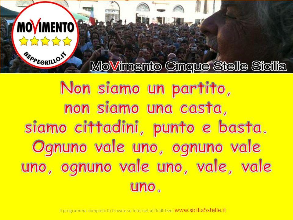 Il programma completo lo trovate su internet allindirizzo: www.sicilia5stelle.it Stop al nucleare, lo capisce anche un bambino.