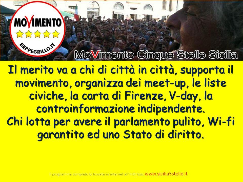 Il programma completo lo trovate su internet allindirizzo: www.sicilia5stelle.it