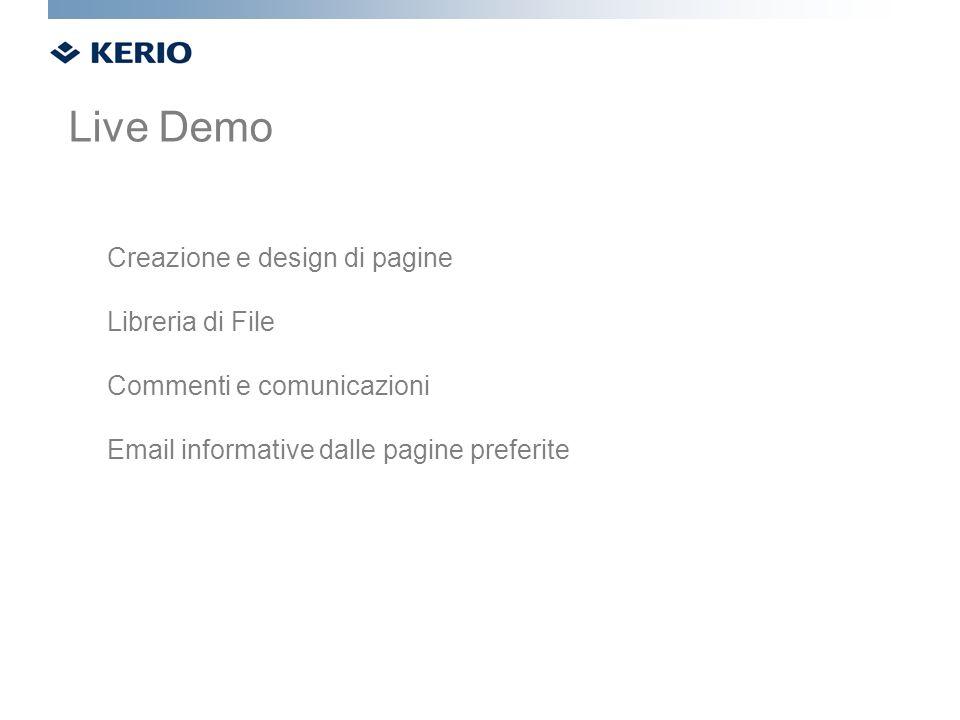 Creazione e design di pagine Libreria di File Commenti e comunicazioni Email informative dalle pagine preferite Live Demo