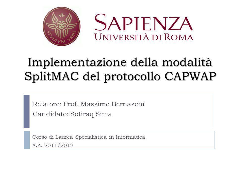 Indice Il protocollo CAPWAP Modalità Operative per CAPWAP Il Progetto OpenCAPWAP Mac80211 e Hostapd Disegno della modalità SplitMAC Risultati di Test Sviluppi futuri Sotiraq SimaPag.1/15