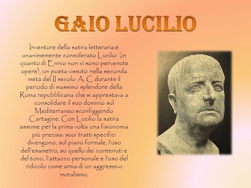 Inventore della satira letteraria è unanimemente considerato Lucilio (in quanto di Ennio non ci sono pervenute opere), un poeta vissuto nella seconda