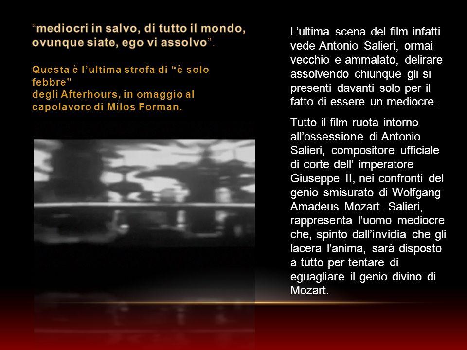 Lultima scena del film infatti vede Antonio Salieri, ormai vecchio e ammalato, delirare assolvendo chiunque gli si presenti davanti solo per il fatto