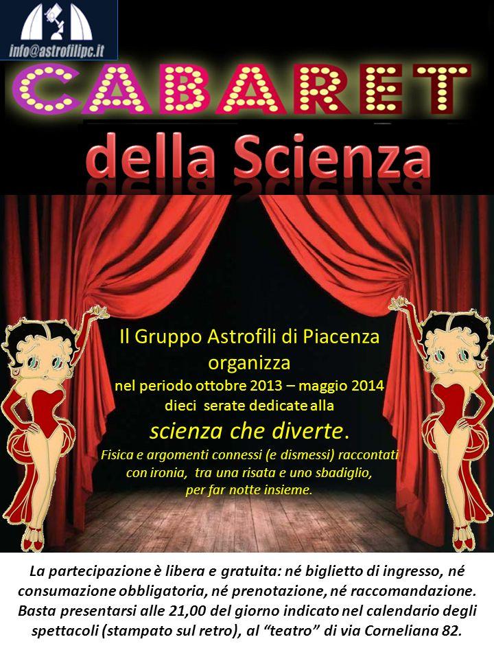 Il Gruppo Astrofili di Piacenza organizza nel periodo ottobre 2013 – maggio 2014 dieci serate dedicate alla scienza che diverte.