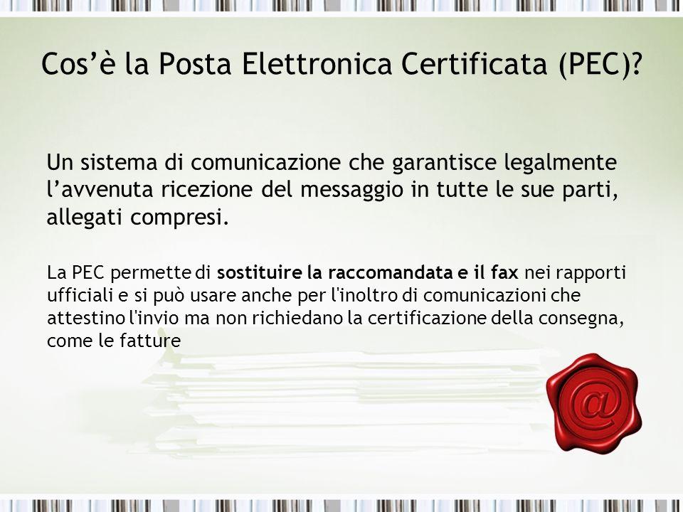 Cosè la Posta Elettronica Certificata (PEC)? La PEC permette di sostituire la raccomandata e il fax nei rapporti ufficiali e si può usare anche per l'