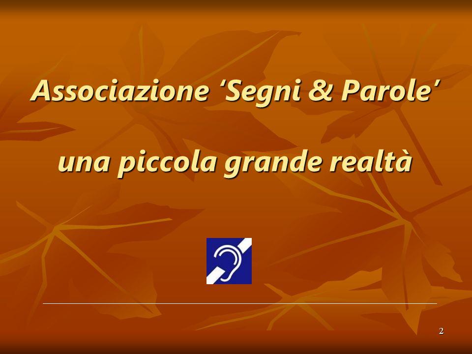 2 Associazione Segni & Parole una piccola grande realtà