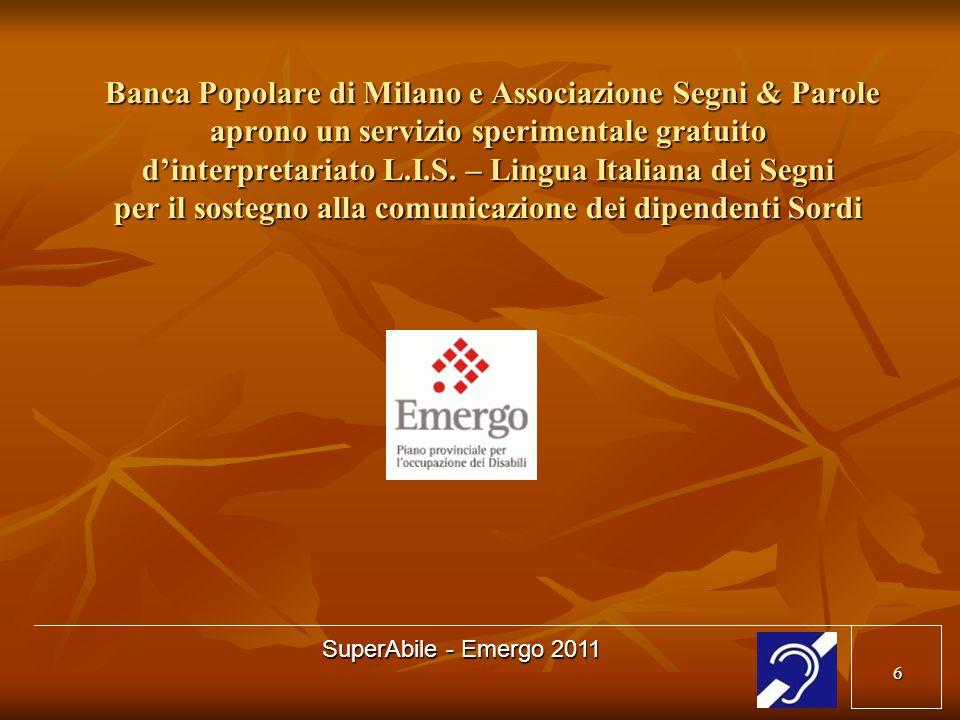 7 Segni e Parole SuperAbile SuperAbile, oltre le barriere della comunicazione Emergo 2011 – Provincia di Milano