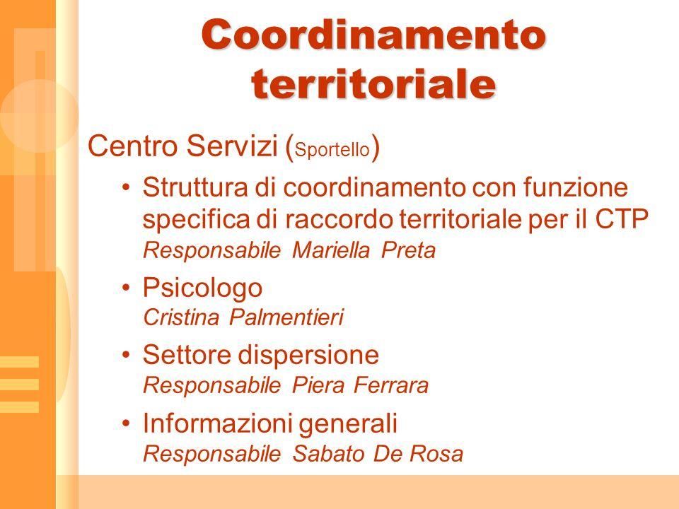 Coordinamento territoriale Centro Servizi ( Sportello ) Struttura di coordinamento con funzione specifica di raccordo territoriale per il CTP Responsa