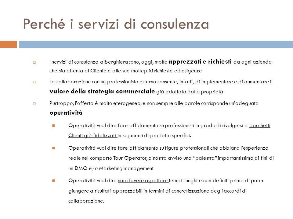 Perché i servizi di consulenza I servizi di consulenza alberghiera sono, oggi, molto apprezzati e richiesti da ogni azienda che sia attenta al Cliente