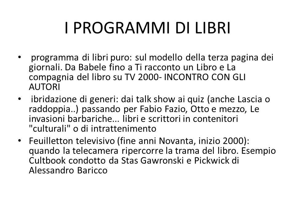 I PROGRAMMI DI LIBRI programma di libri puro: sul modello della terza pagina dei giornali.