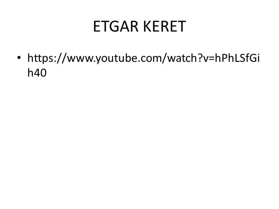 ETGAR KERET https://www.youtube.com/watch?v=hPhLSfGi h40