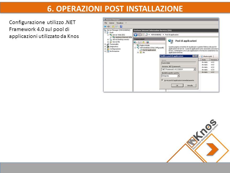 6. OPERAZIONI POST INSTALLAZIONE Configurazione utilizzo.NET Framework 4.0 sul pool di applicazioni utilizzato da Knos