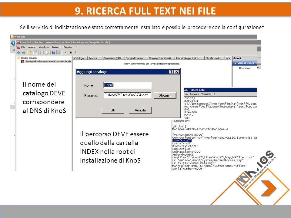 9. RICERCA FULL TEXT NEI FILE Se il servizio di indicizzazione è stato correttamente installato è possibile procedere con la configurazione* Il nome d