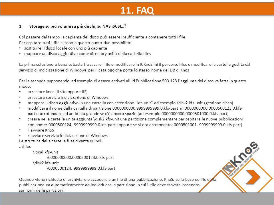11. FAQ 1.Storage su più volumi su più dischi, su NAS iSCSI….