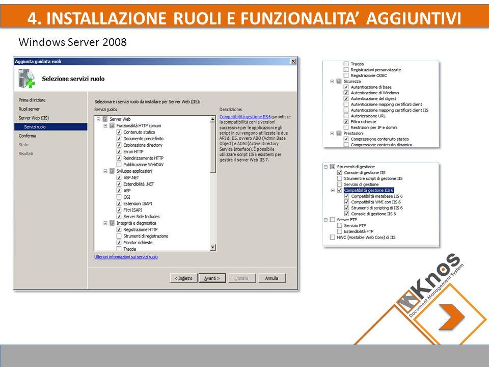 4. INSTALLAZIONE RUOLI E FUNZIONALITA AGGIUNTIVI Windows Server 2008