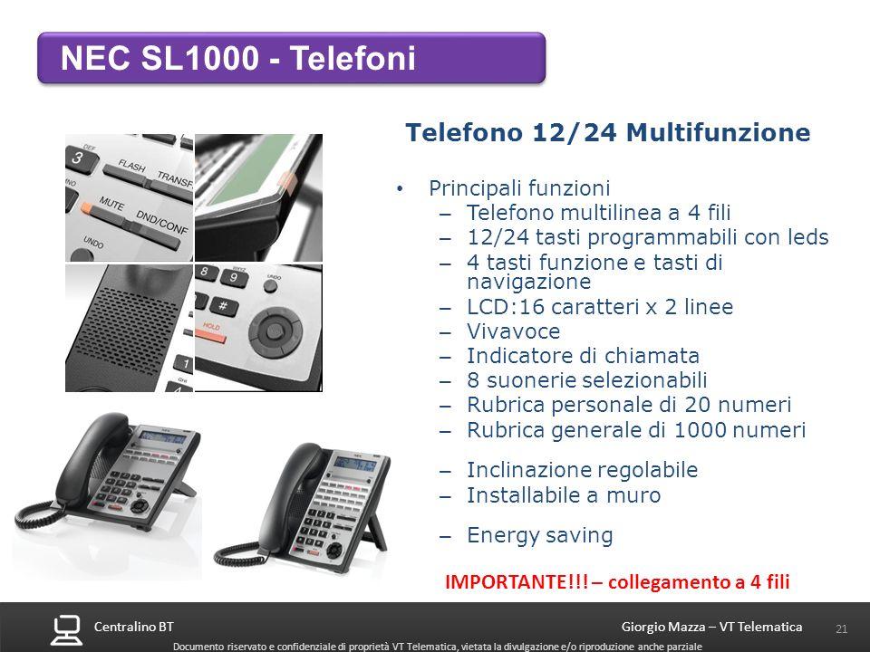 Centralino BT 21 Giorgio Mazza – VT Telematica Documento riservato e confidenziale di proprietà VT Telematica, vietata la divulgazione e/o riproduzion