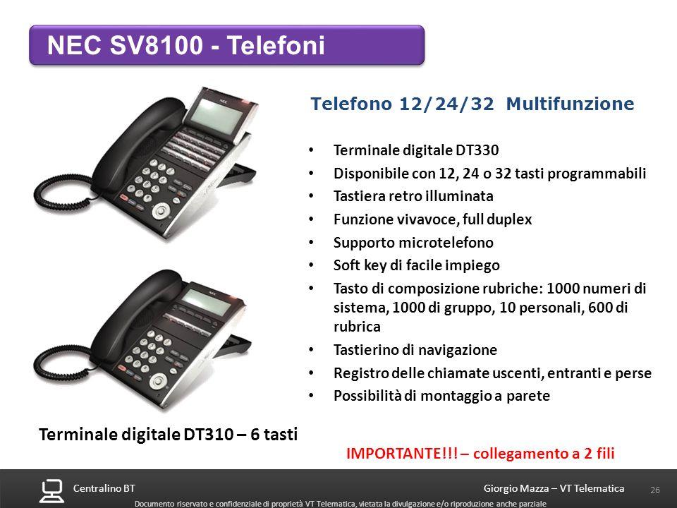 Centralino BT 26 Giorgio Mazza – VT Telematica Documento riservato e confidenziale di proprietà VT Telematica, vietata la divulgazione e/o riproduzion