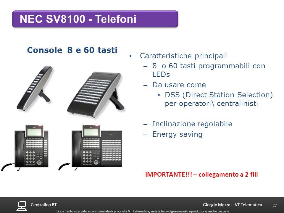 Centralino BT 27 Giorgio Mazza – VT Telematica Documento riservato e confidenziale di proprietà VT Telematica, vietata la divulgazione e/o riproduzion