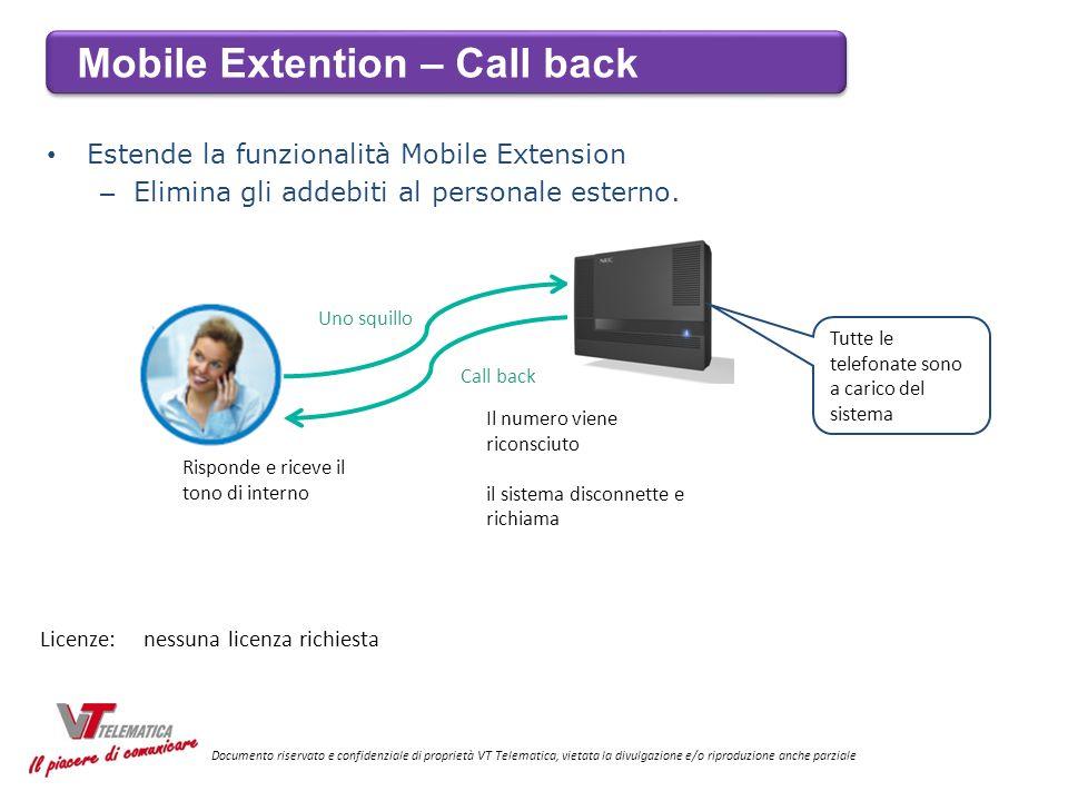 Estende la funzionalità Mobile Extension – Elimina gli addebiti al personale esterno. Uno squillo Il numero viene riconsciuto il sistema disconnette e