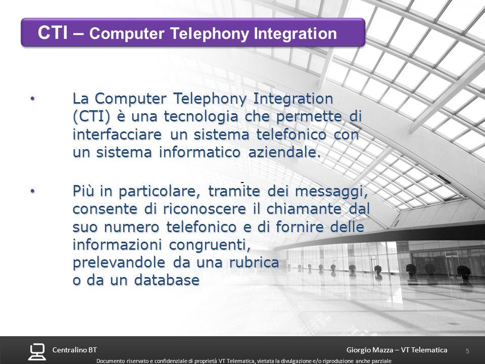 Centralino BT 5 Giorgio Mazza – VT Telematica Documento riservato e confidenziale di proprietà VT Telematica, vietata la divulgazione e/o riproduzione