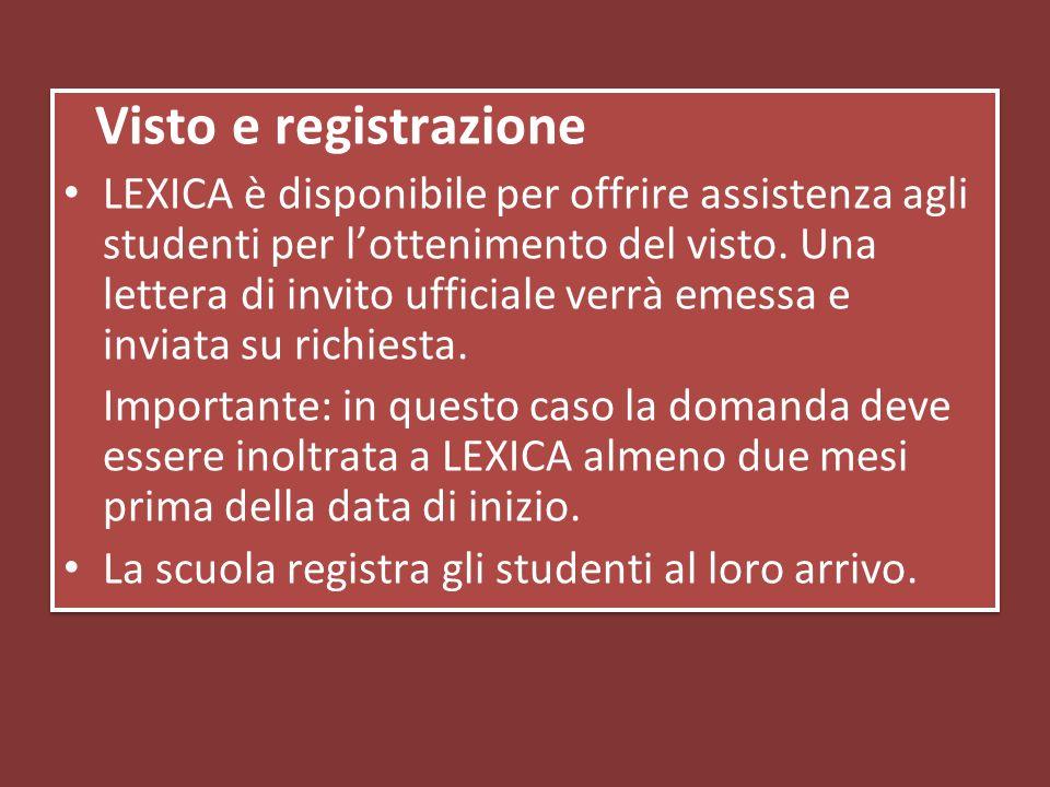 Visto e registrazione LEXICA è disponibile per offrire assistenza agli studenti per lottenimento del visto.
