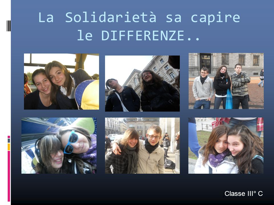 La Solidarietà sa capire le DIFFERENZE.. jClasse III° C