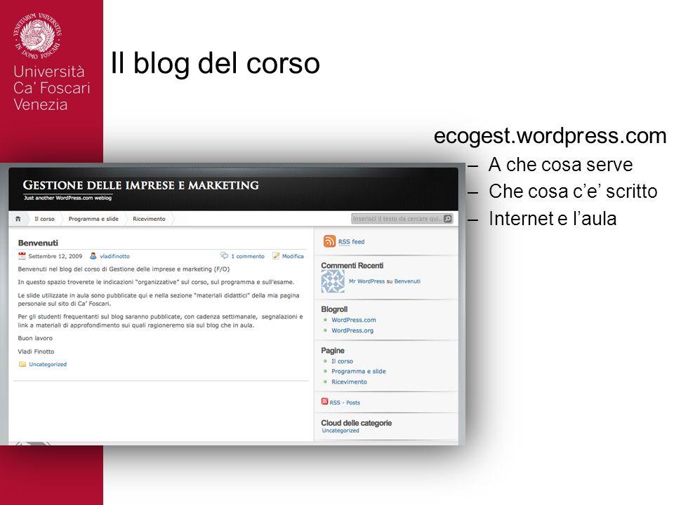 Il blog del corso ecogest.wordpress.com –A che cosa serve –Che cosa ce scritto –Internet e laula