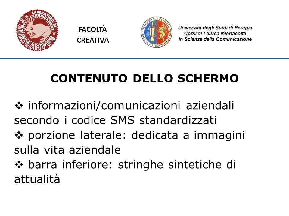 Università degli Studi di Perugia Corsi di Laurea interfacoltà in Scienze della Comunicazione CONTENUTO DELLO SCHERMO informazioni/comunicazioni azien
