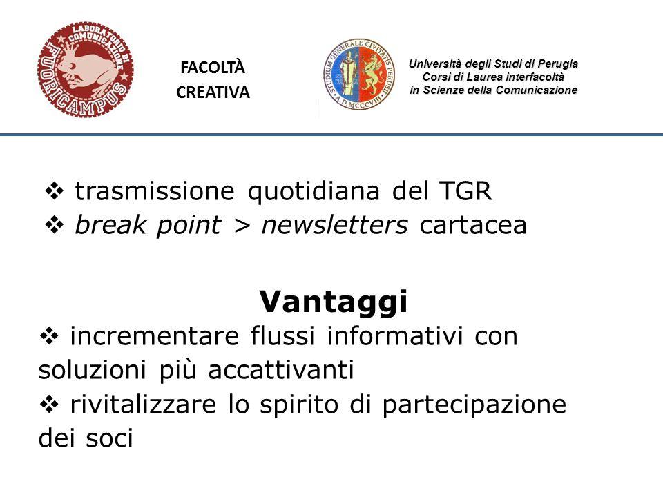 Università degli Studi di Perugia Corsi di Laurea interfacoltà in Scienze della Comunicazione trasmissione quotidiana del TGR break point > newsletter
