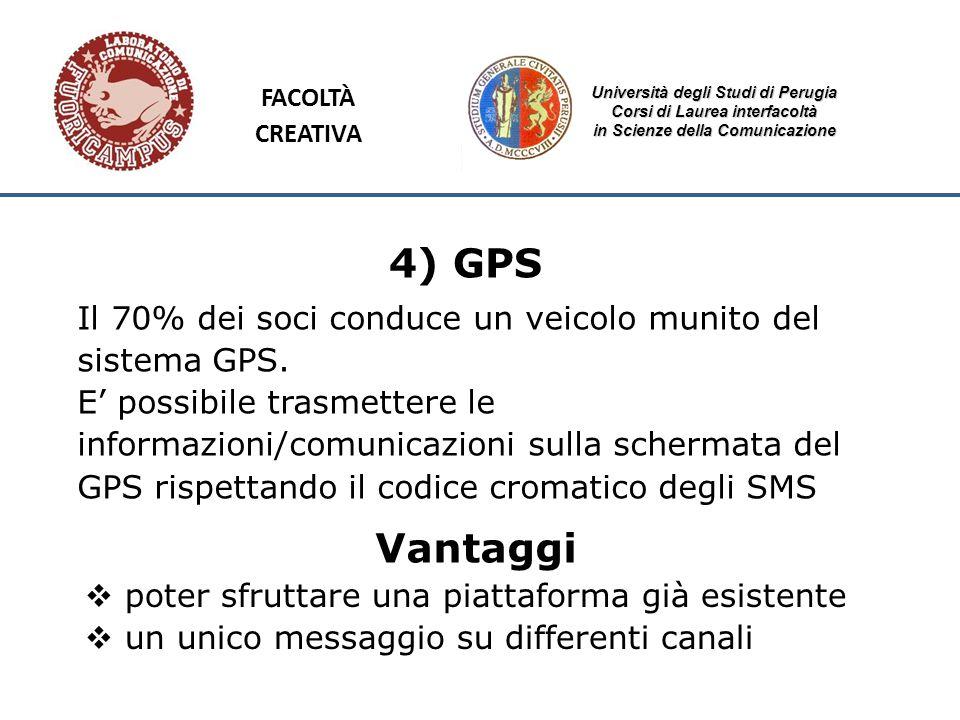 Università degli Studi di Perugia Corsi di Laurea interfacoltà in Scienze della Comunicazione 4) GPS Il 70% dei soci conduce un veicolo munito del sis