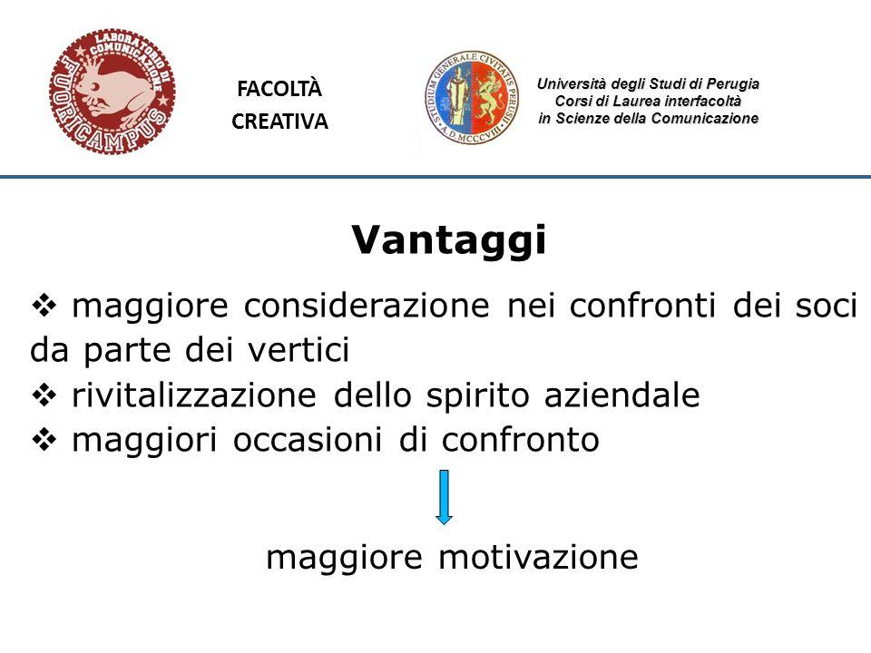 Università degli Studi di Perugia Corsi di Laurea interfacoltà in Scienze della Comunicazione Vantaggi maggiore considerazione nei confronti dei soci