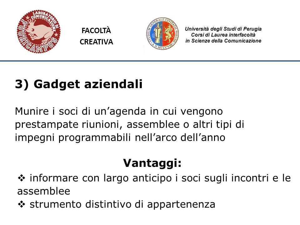 Università degli Studi di Perugia Corsi di Laurea interfacoltà in Scienze della Comunicazione 3) Gadget aziendali Munire i soci di unagenda in cui ven