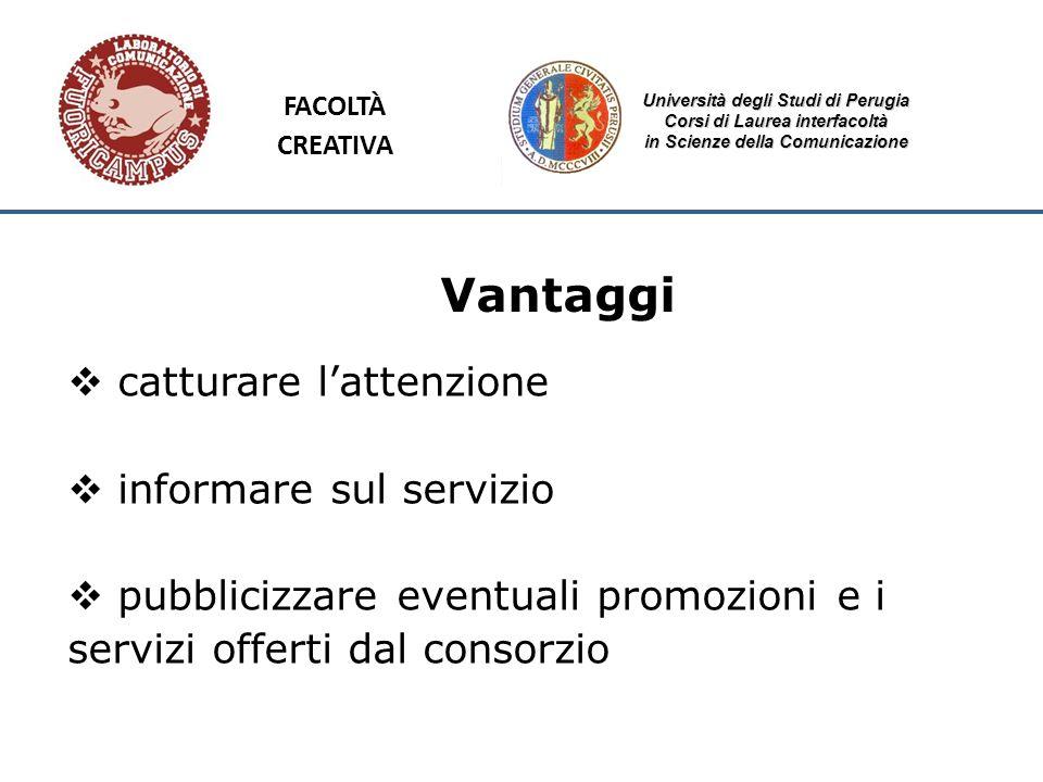 Università degli Studi di Perugia Corsi di Laurea interfacoltà in Scienze della Comunicazione Vantaggi catturare lattenzione informare sul servizio pu