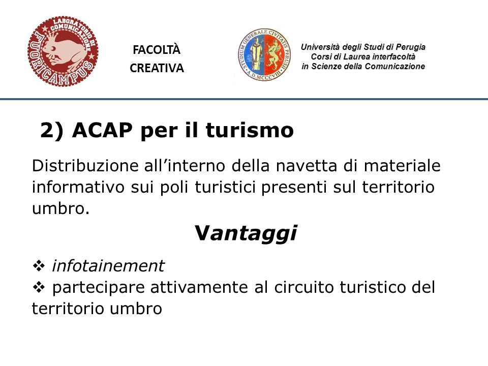 Università degli Studi di Perugia Corsi di Laurea interfacoltà in Scienze della Comunicazione 2) ACAP per il turismo Distribuzione allinterno della na