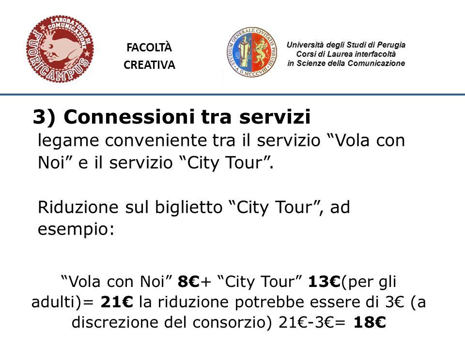 Università degli Studi di Perugia Corsi di Laurea interfacoltà in Scienze della Comunicazione 3) Connessioni tra servizi legame conveniente tra il ser