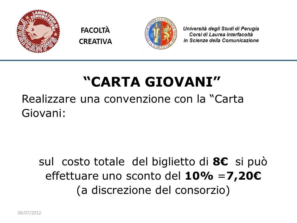 06/07/2012 Università degli Studi di Perugia Corsi di Laurea interfacoltà in Scienze della Comunicazione CARTA GIOVANI Realizzare una convenzione con