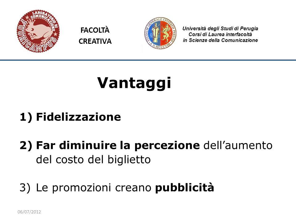 06/07/2012 Università degli Studi di Perugia Corsi di Laurea interfacoltà in Scienze della Comunicazione Vantaggi 1)Fidelizzazione 2)Far diminuire la