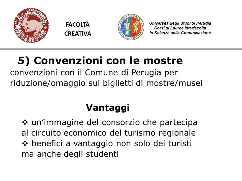 Università degli Studi di Perugia Corsi di Laurea interfacoltà in Scienze della Comunicazione 5) Convenzioni con le mostre convenzioni con il Comune d