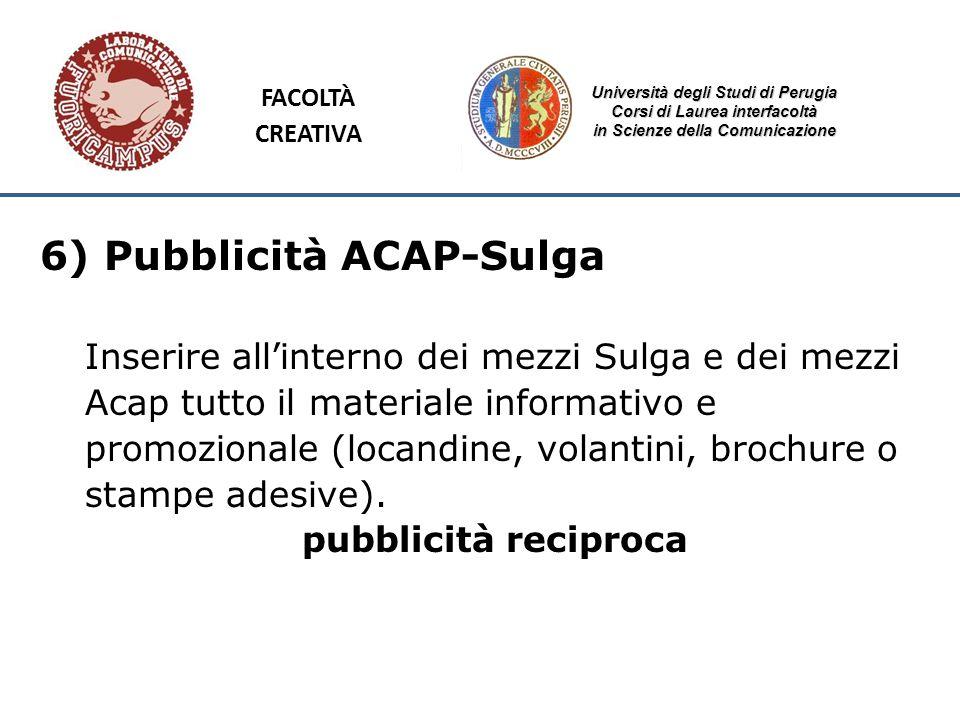 Università degli Studi di Perugia Corsi di Laurea interfacoltà in Scienze della Comunicazione 6) Pubblicità ACAP-Sulga Inserire allinterno dei mezzi S