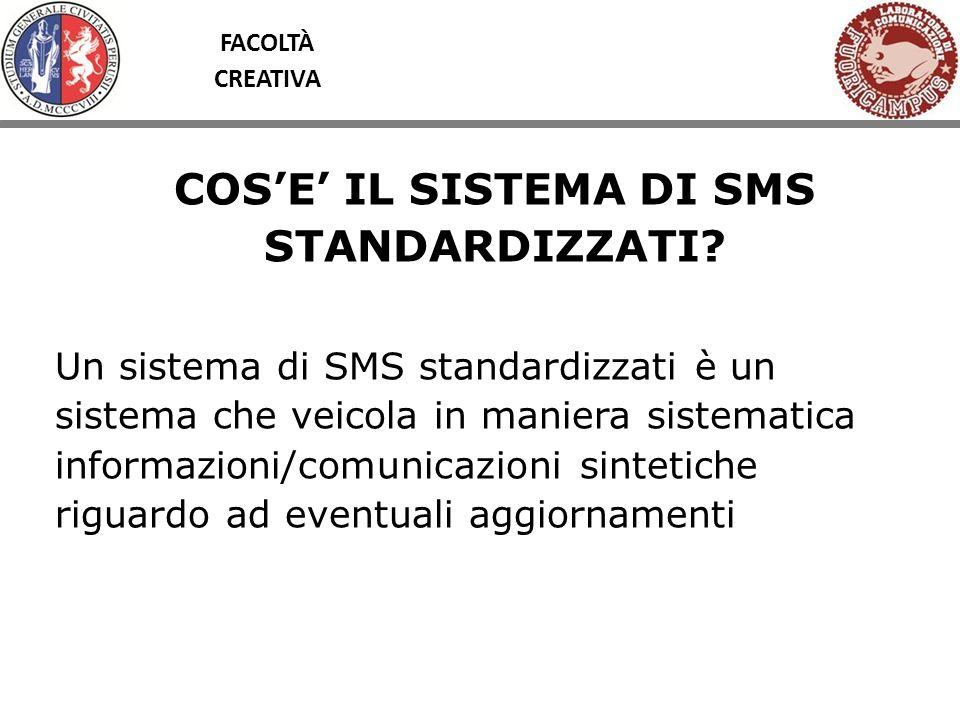 Campagna di Comunicazione Istituzionale COSE IL SISTEMA DI SMS STANDARDIZZATI? Un sistema di SMS standardizzati è un sistema che veicola in maniera si